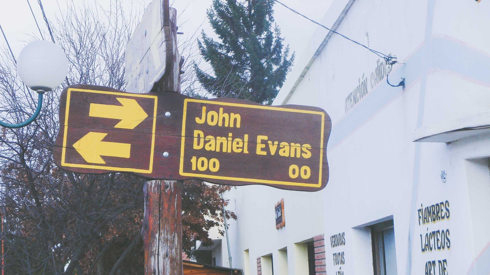 A John Daniel Evans sign in Trevelin, Argentinian Patagonia.